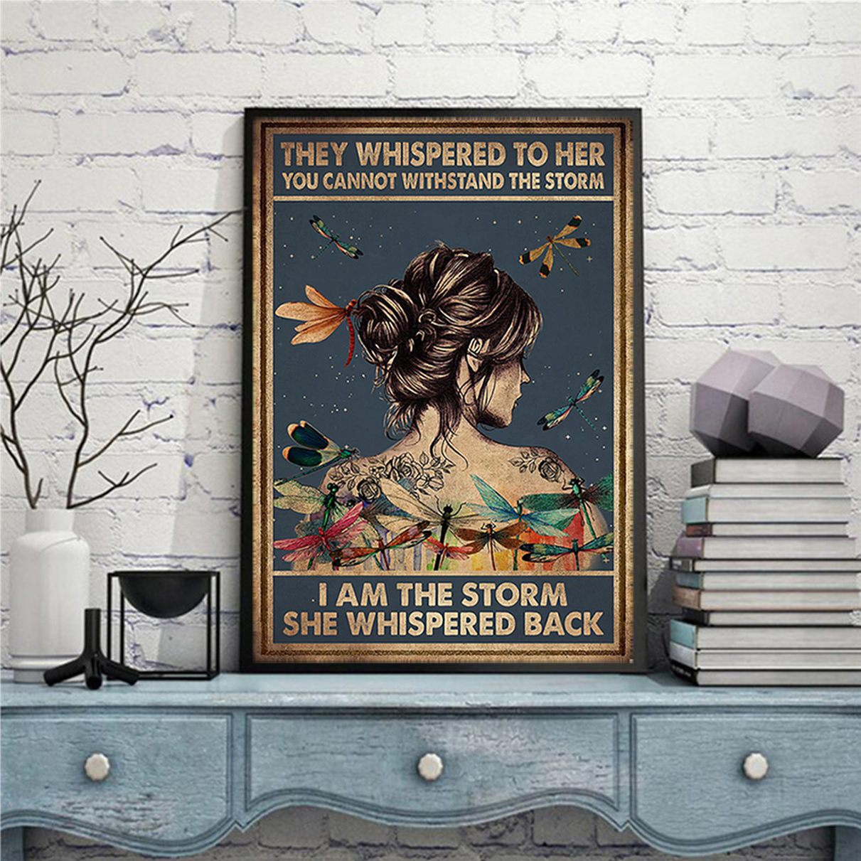 Hippie dragonfly tattoo girl they whispered to her you cannot withstand the storm poster A3