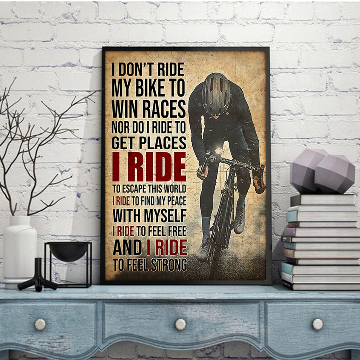 I don't ride my bike to win race nor I do ride to get places poster A3