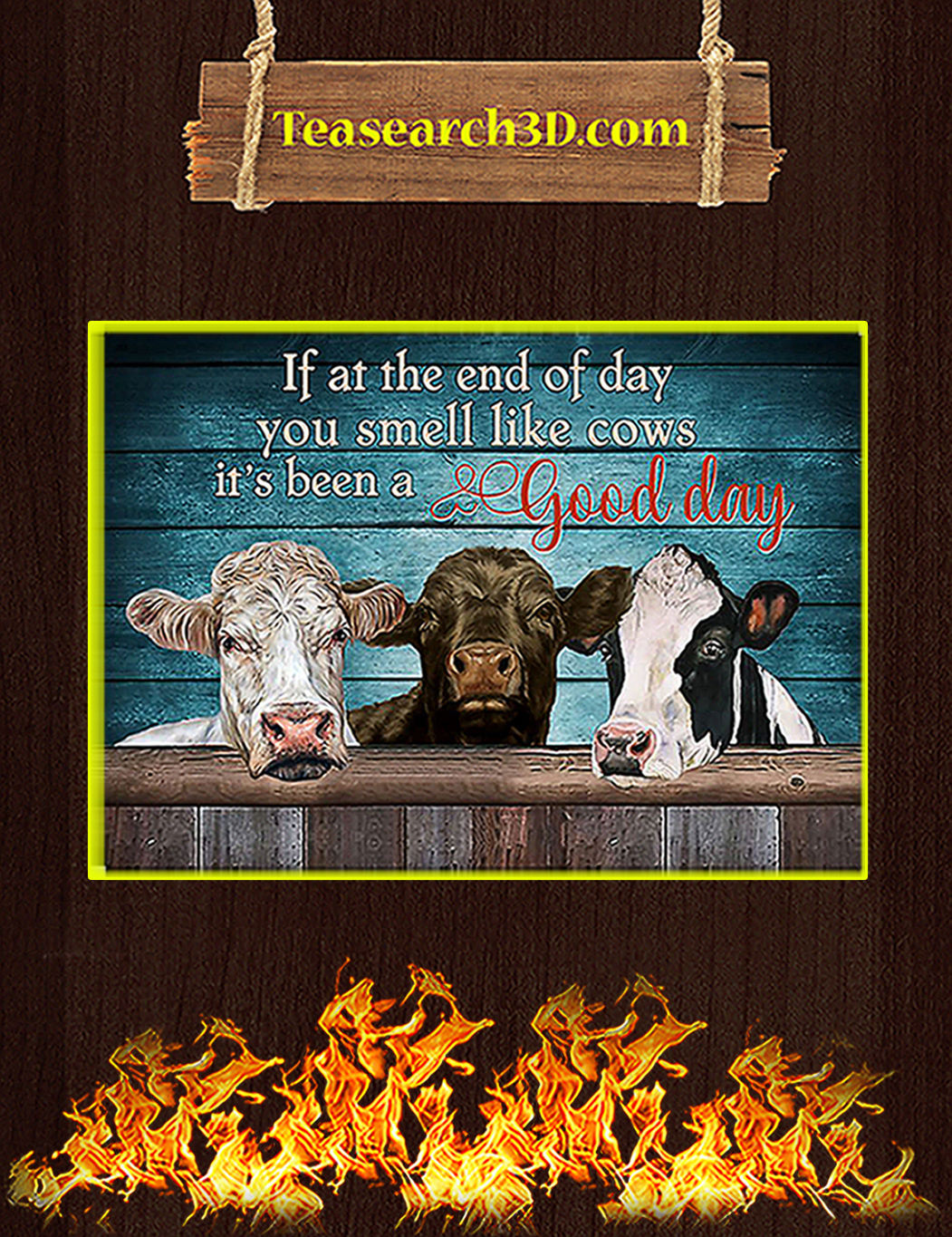 If in the end of day you smell like cows it's been a good day poster A1