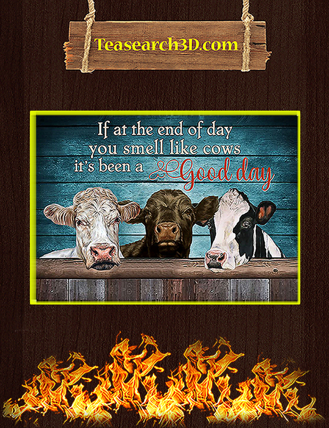 If in the end of day you smell like cows it's been a good day poster A3