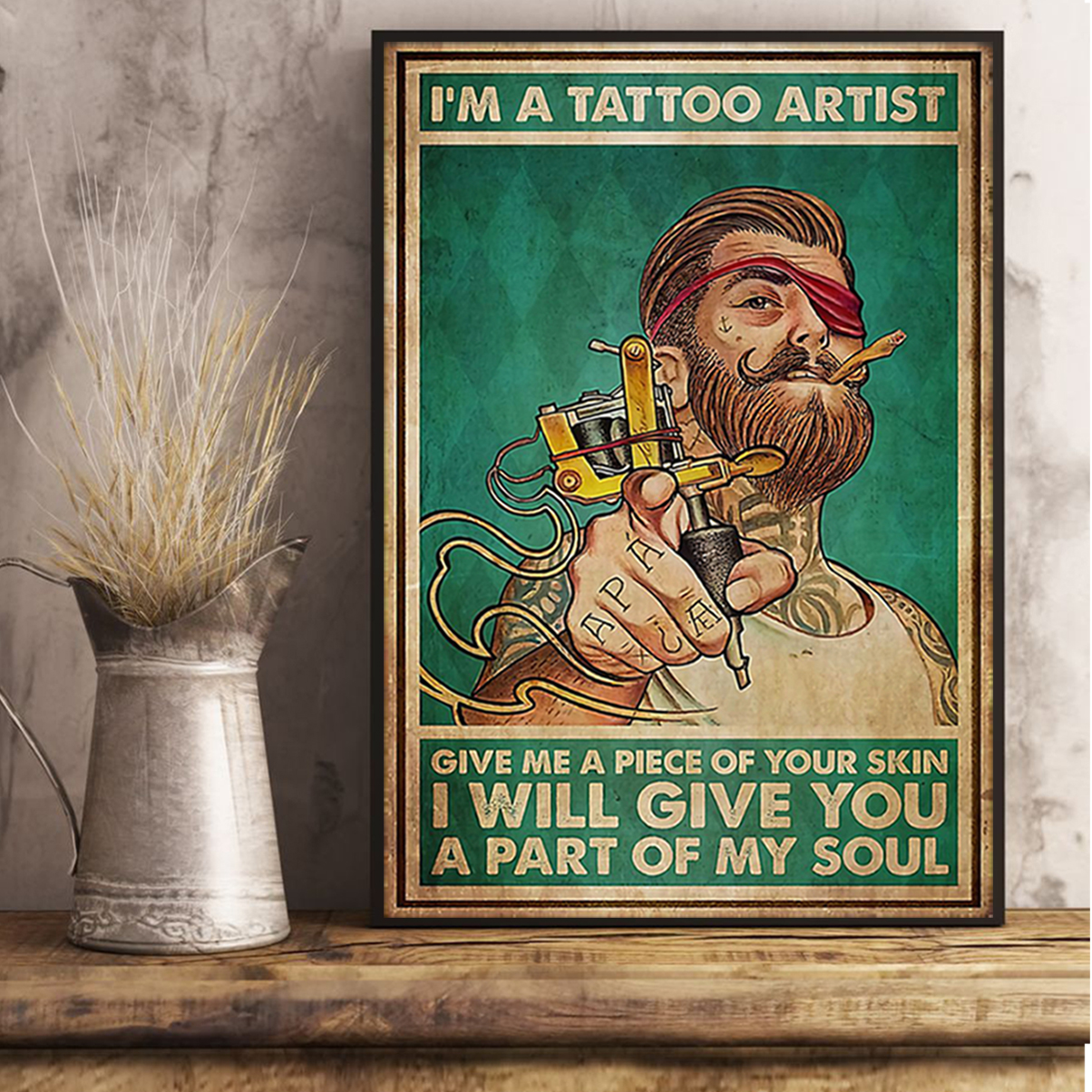 I'm a tattoo artist give me a peace of your skin I will give you a part of my soul poster A3