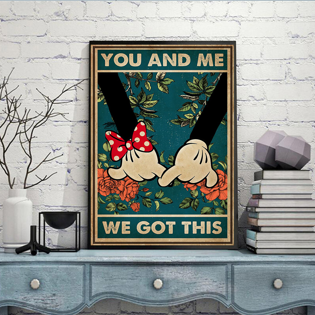 Mickey minnie you and me we got this poster A3