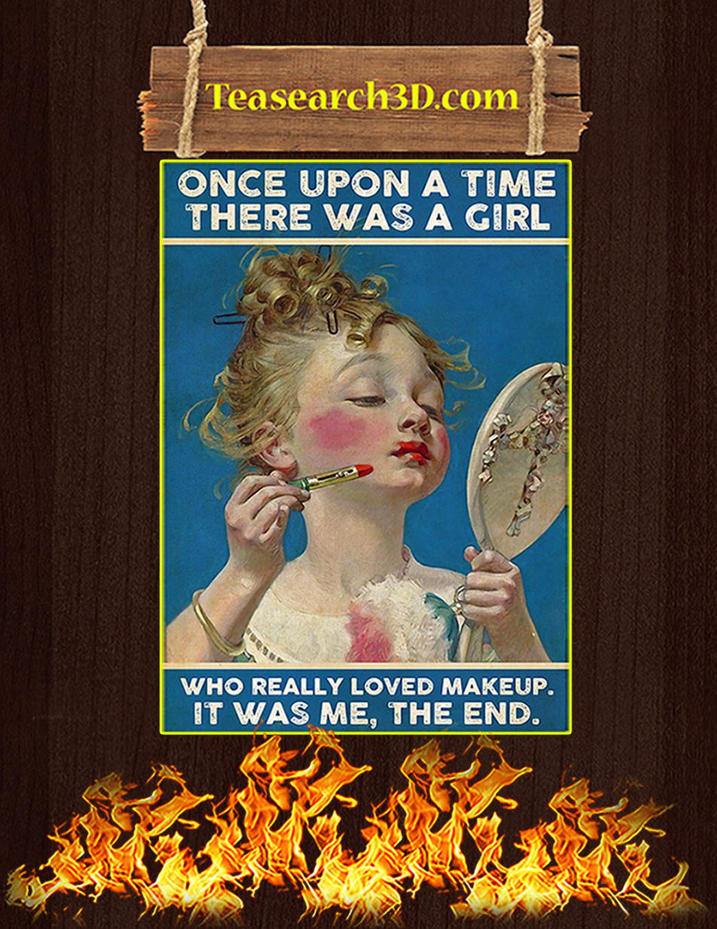Once Upon A Time There Was A Girl Who Really Loved Makeup Poster A1