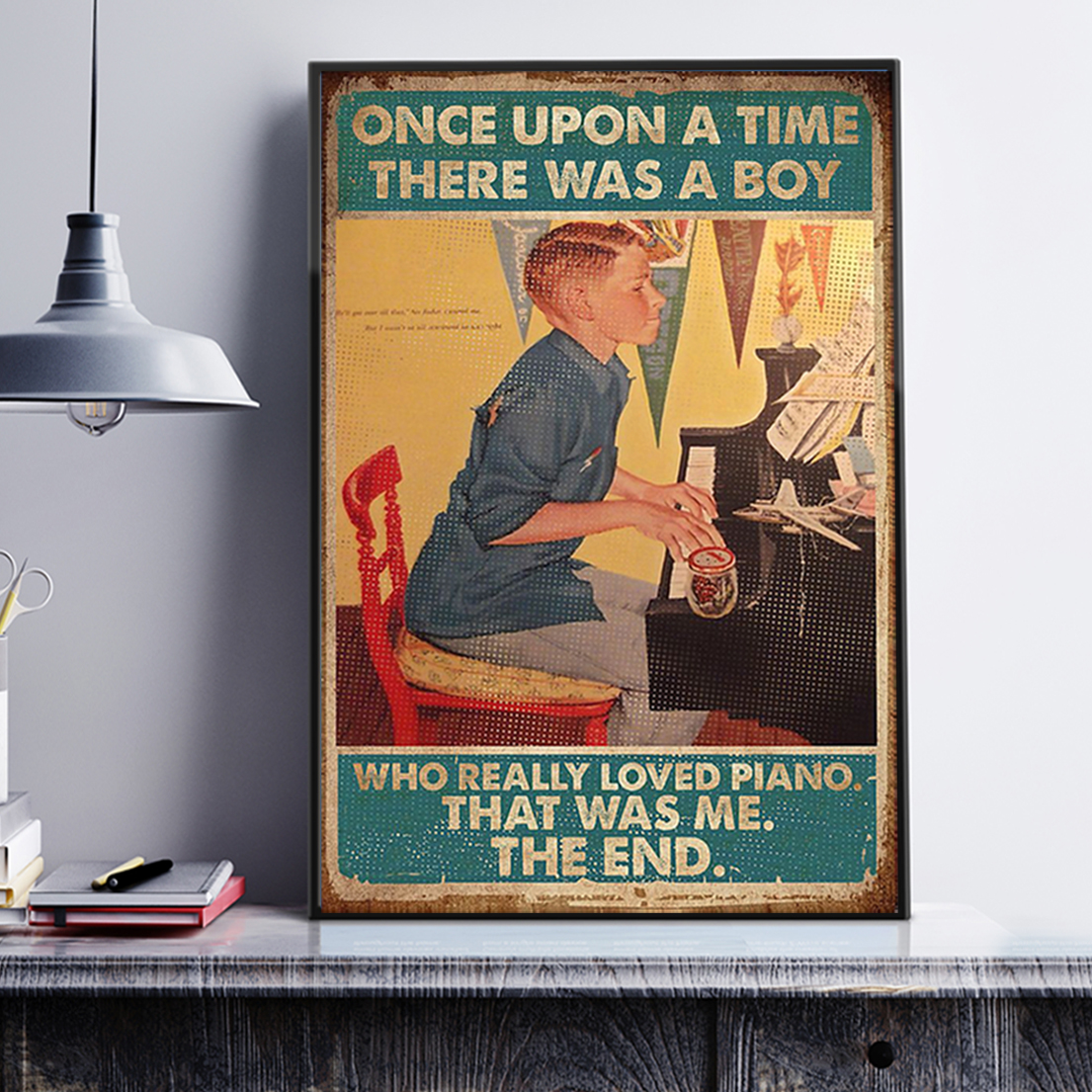 Once upon a time there was a boy who really loved piano poster A2