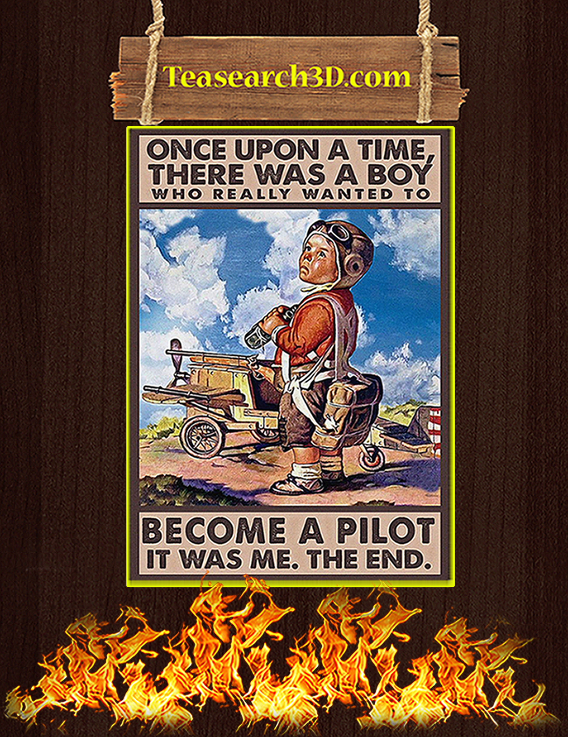 Once upon a time there was a boy who really wanted to become a pilot poster A3