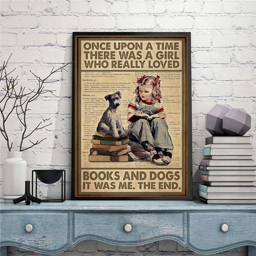 Once upon a time there was a girl who really loved books and dogs poster A1