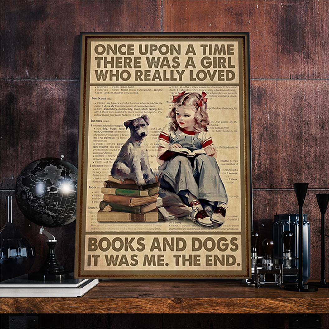Once upon a time there was a girl who really loved books and dogs poster A2