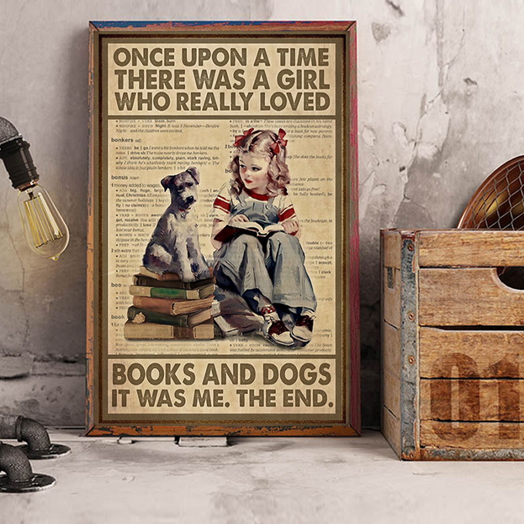 Once upon a time there was a girl who really loved books and dogs poster A3