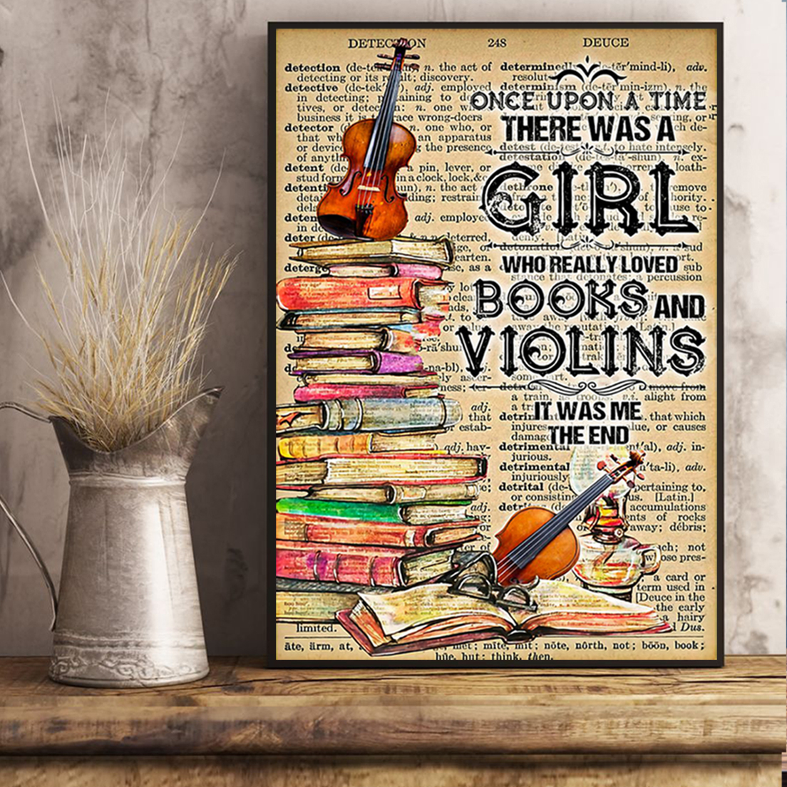 Once upon a time there was a girl who really loved books and violins poster A1
