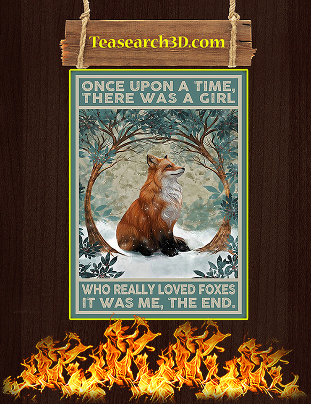 Once upon a time there was a girl who really loved foxes poster A1