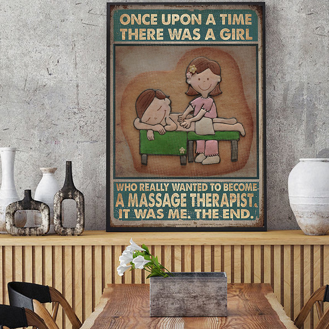 Once upon a time there was a girl who really wanted to become a massage therapist poster A1