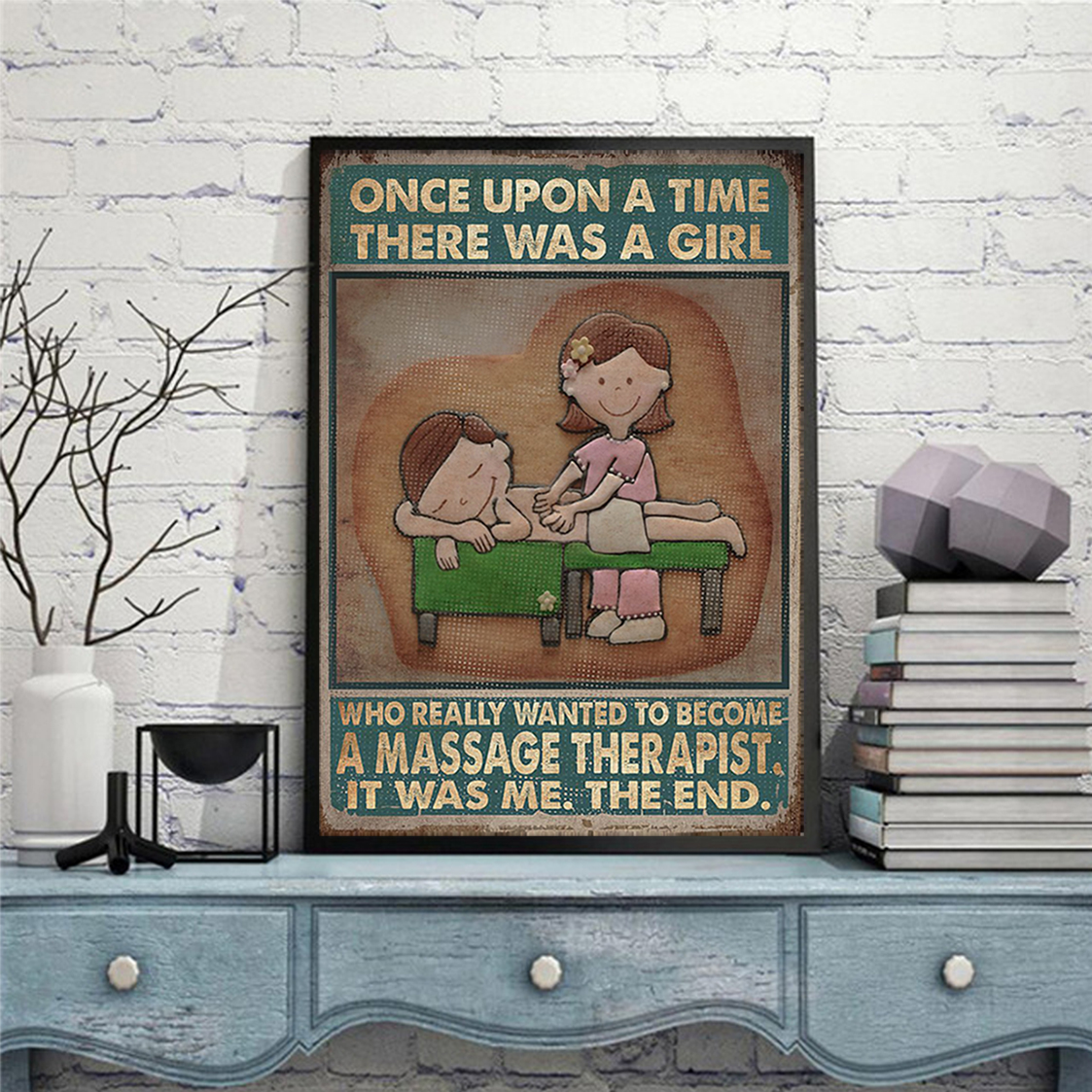 Once upon a time there was a girl who really wanted to become a massage therapist poster A2