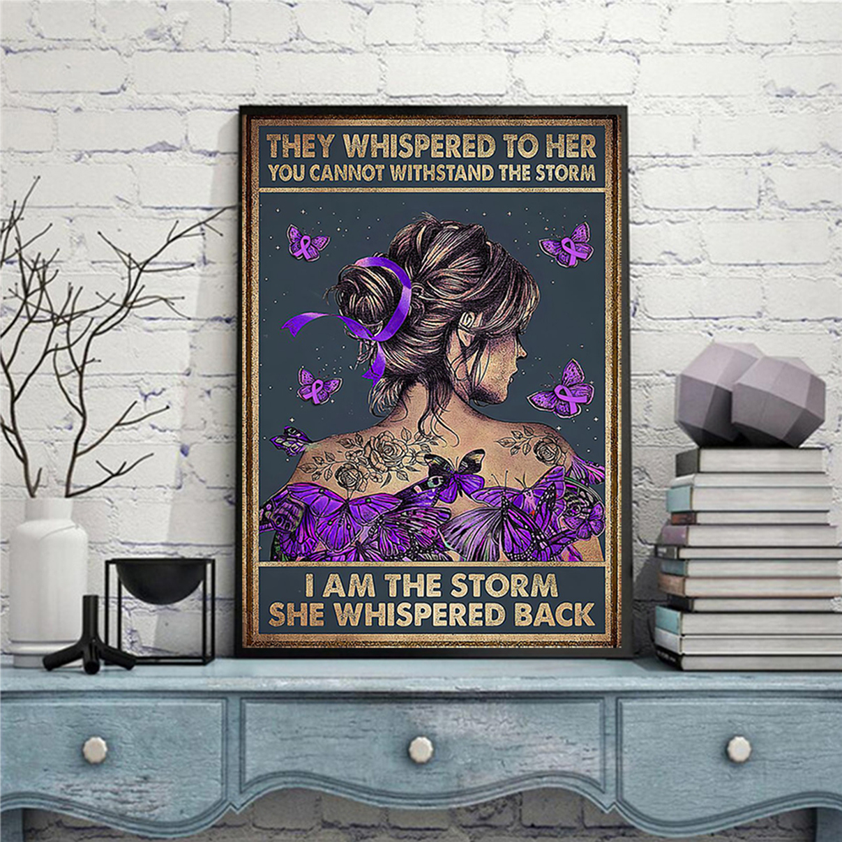 Purple ribbon butterfly they whispered to her you cannot withstand the storm poster A3