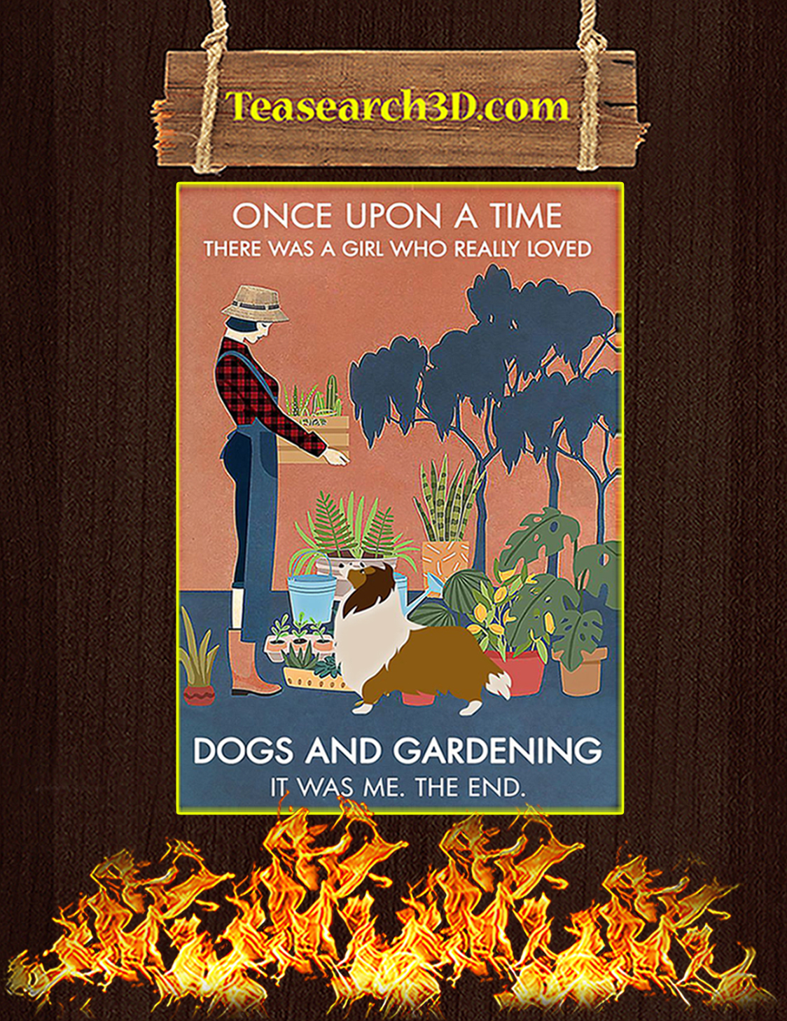 Shetland Sheepdog One upon a time there was a girl loved dogs and gardening poster A3
