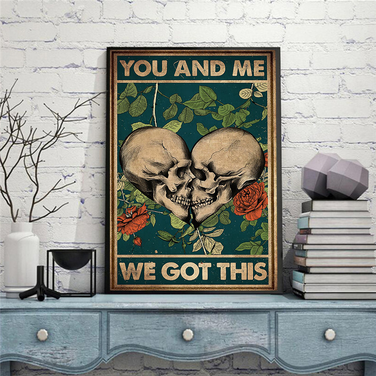 Skull family you and me we got this poster A2