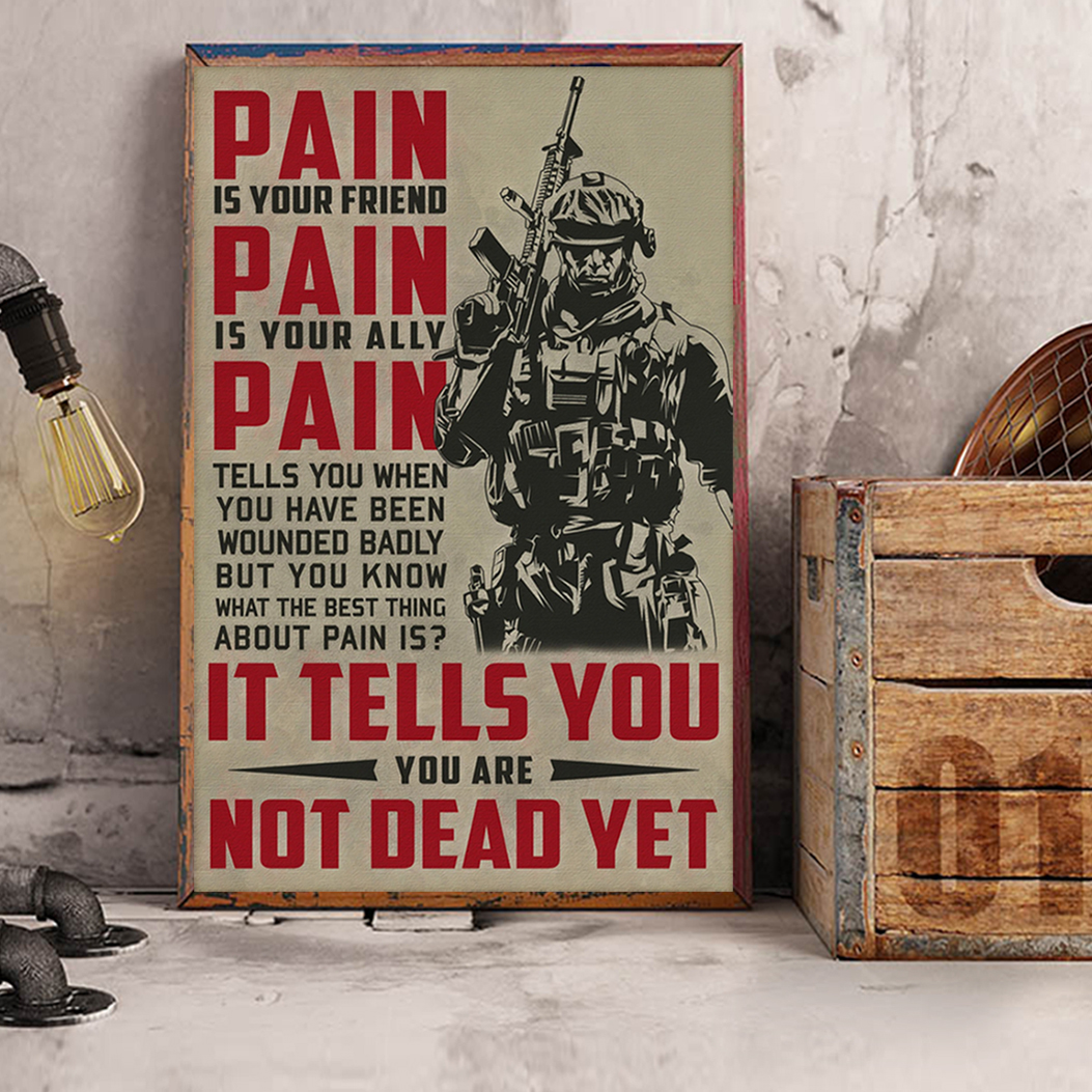 Soldier pain is your friend pain is your ally poster A1