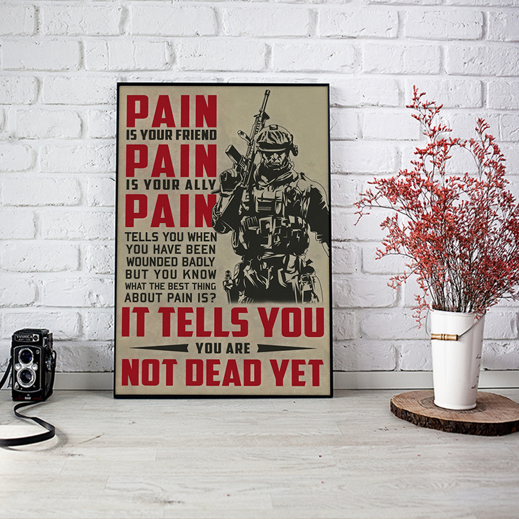 Soldier pain is your friend pain is your ally poster A2
