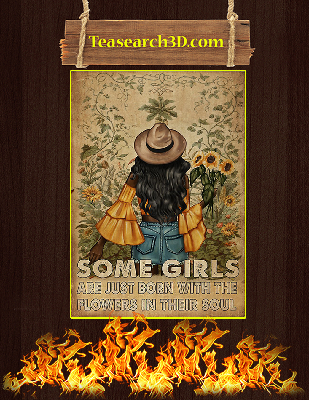 Some girls are just born with the flowers in their soul poster A1