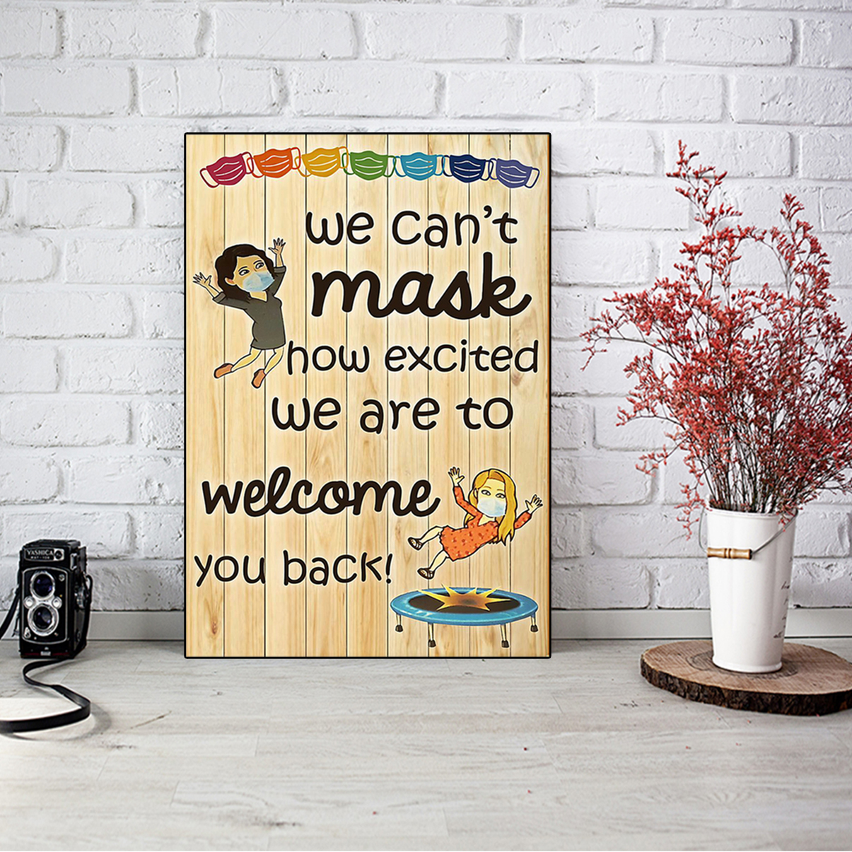 Teacher We can't mask how excited we are to welcome you back poster A1