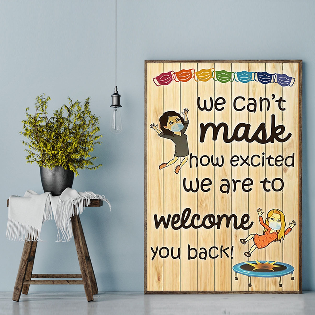 Teacher We can't mask how excited we are to welcome you back poster A2