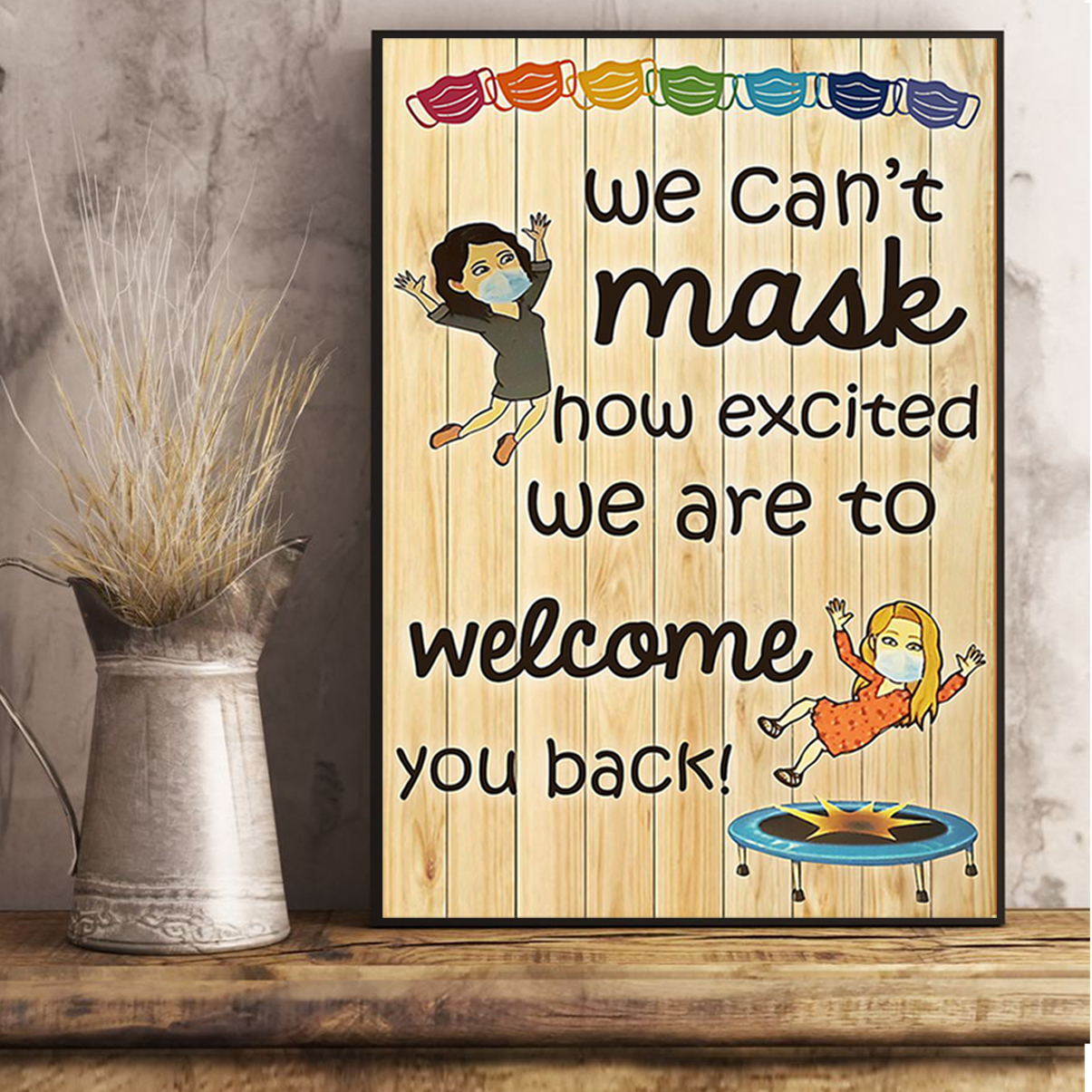 Teacher We can't mask how excited we are to welcome you back poster A3
