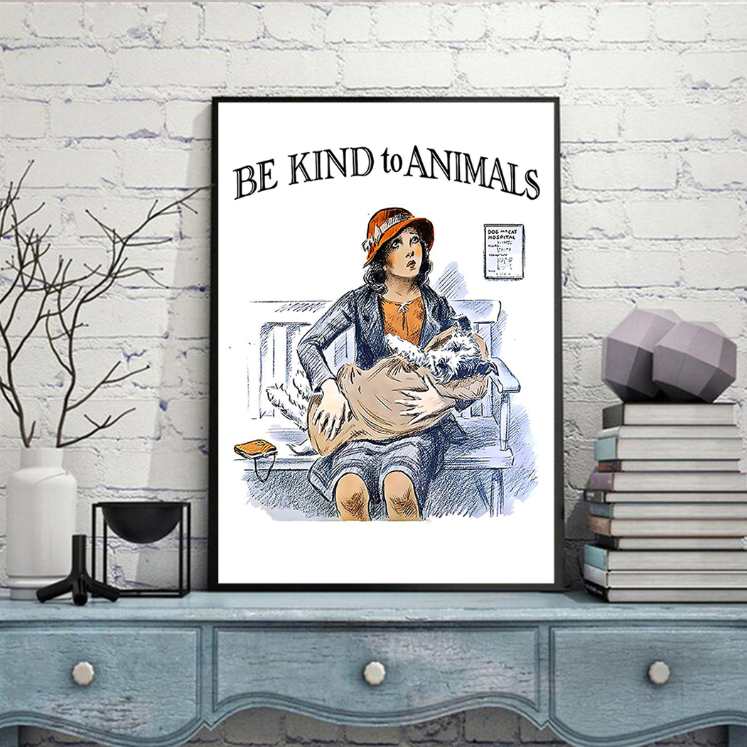 Veterinarian be kind to animals poster A2