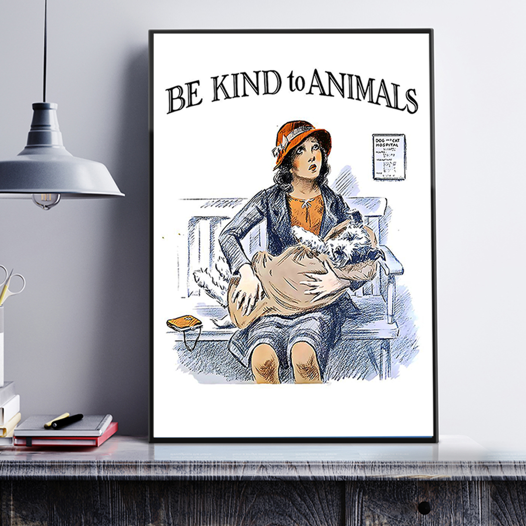 Veterinarian be kind to animals poster A3