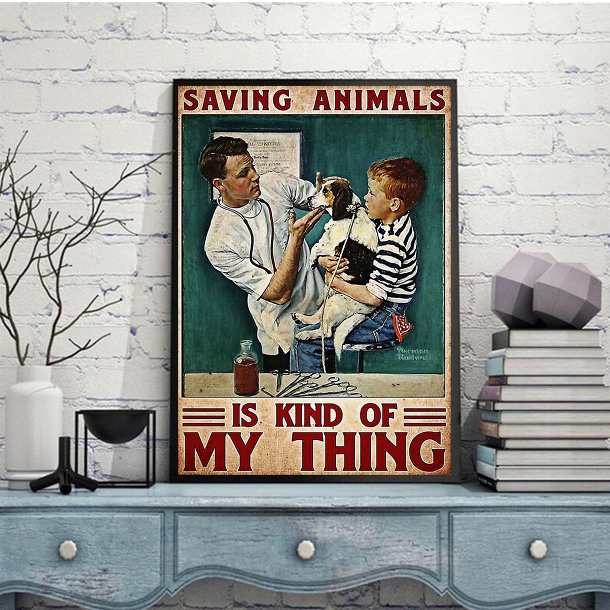 Veterinarian saving animals is kind of my thing poster A2