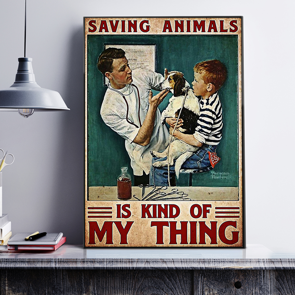 Veterinarian saving animals is kind of my thing poster A3