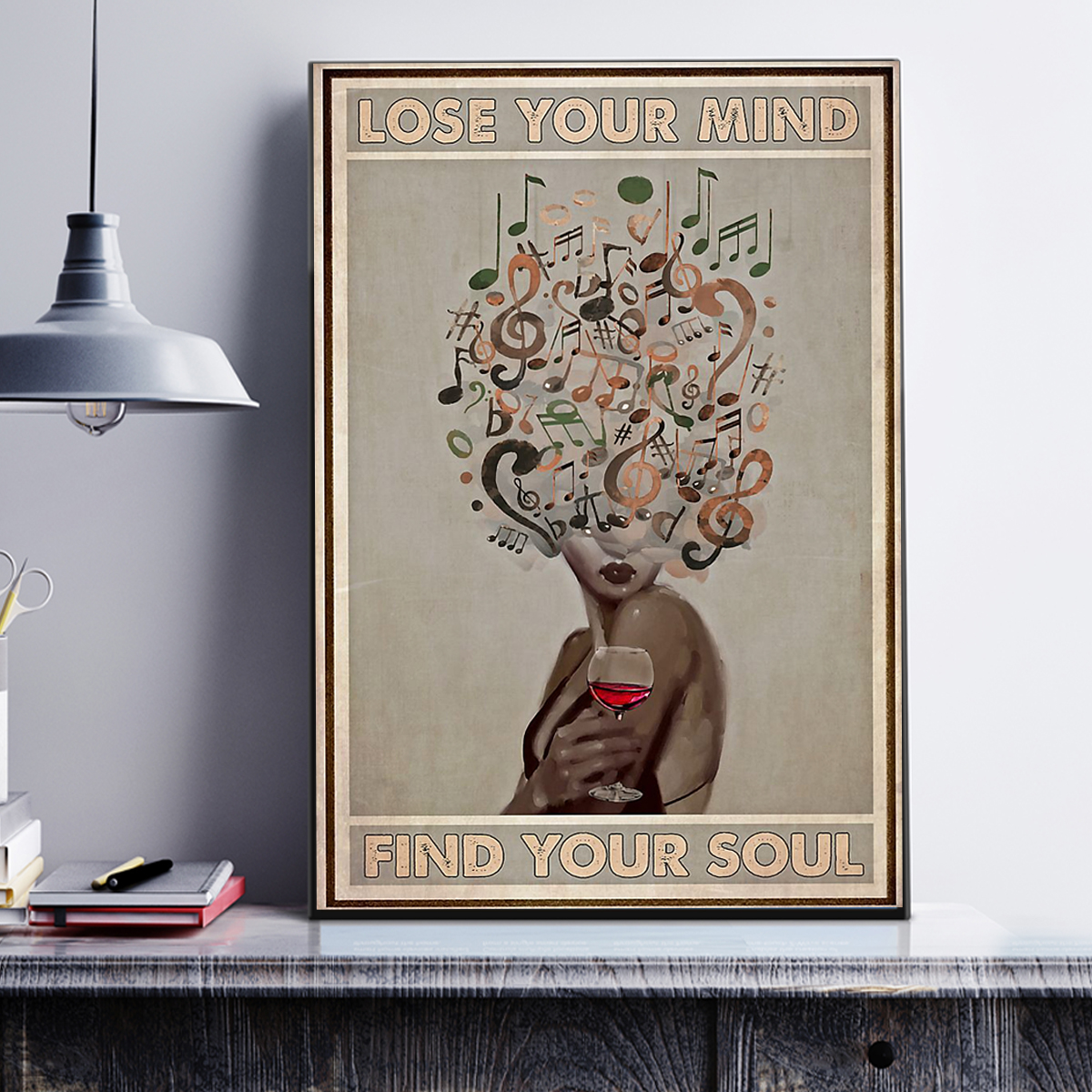 Vinyl and wine lose your mind find your soul poster A1