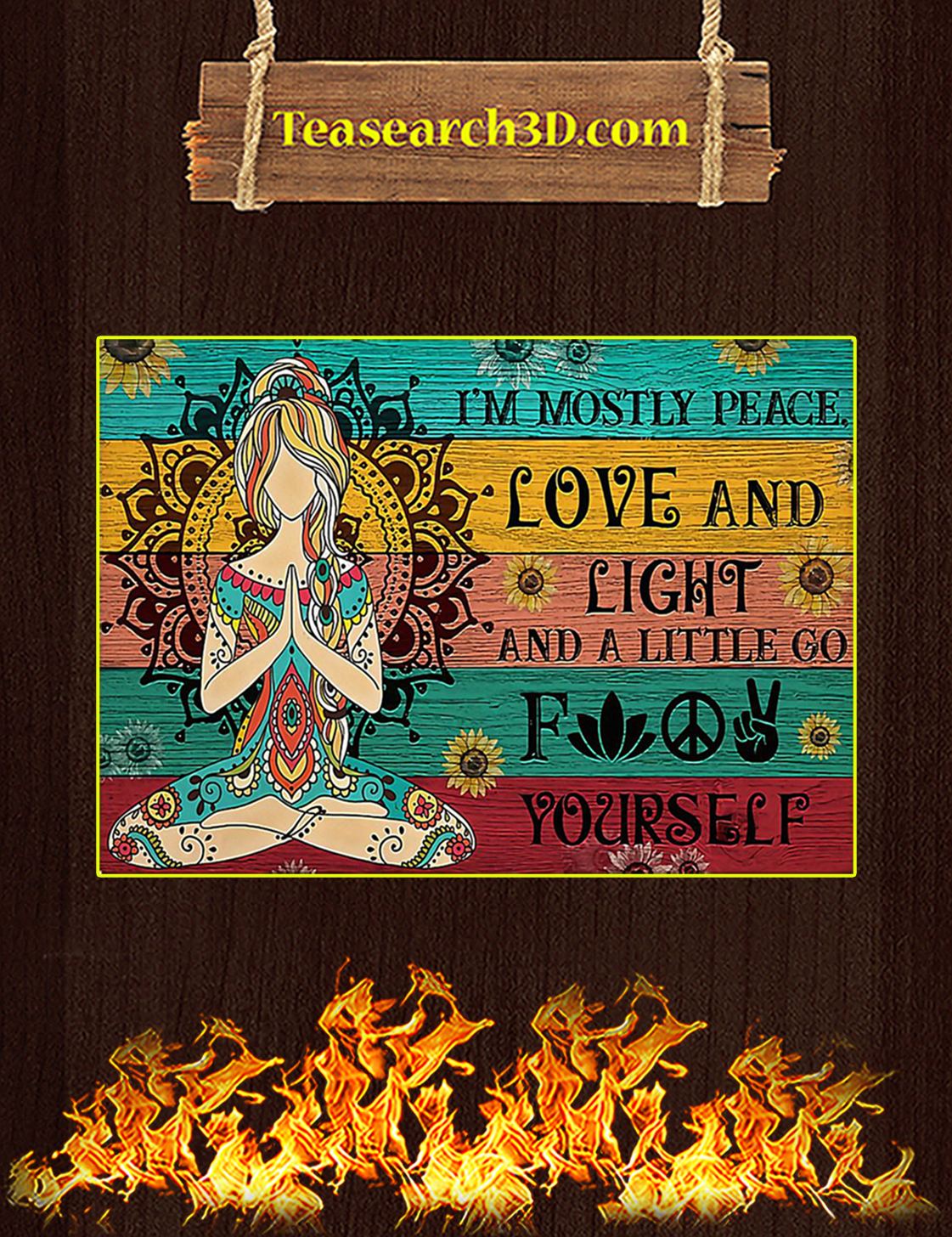 Yoga I am mostly peace love and light and a little go fuck yourself poster A3