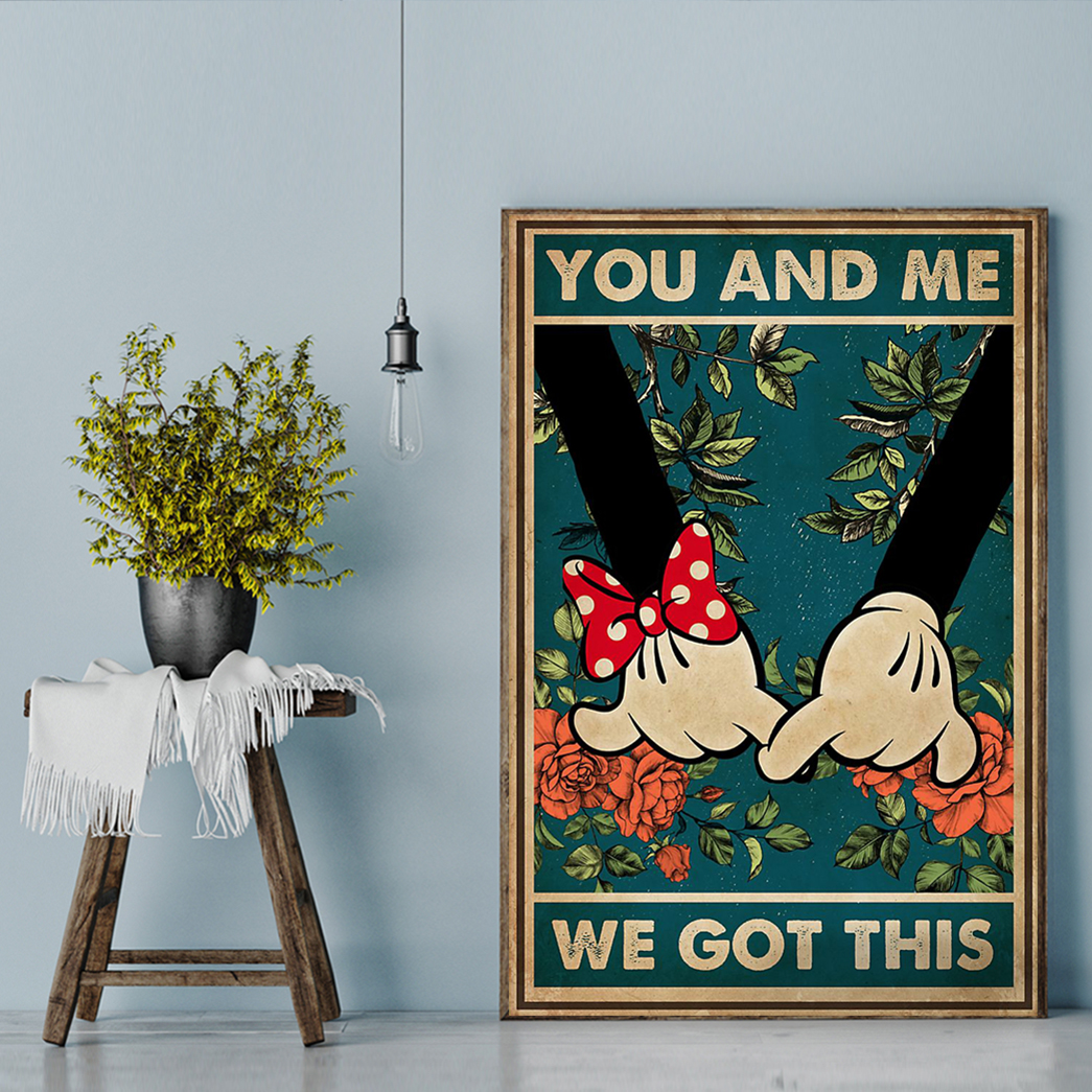 You and me we got this mickey minnie poster A1