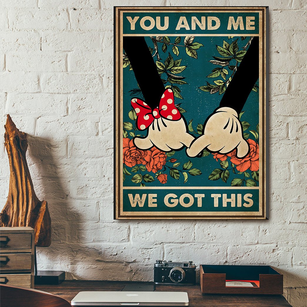 You and me we got this mickey minnie poster A2