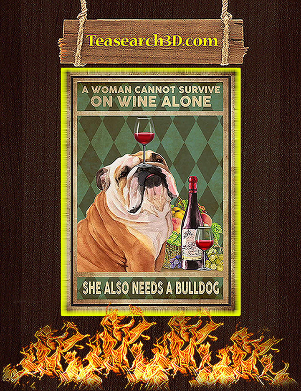 A woman cannot survive on wine alone she also needs a bulldog poster A1