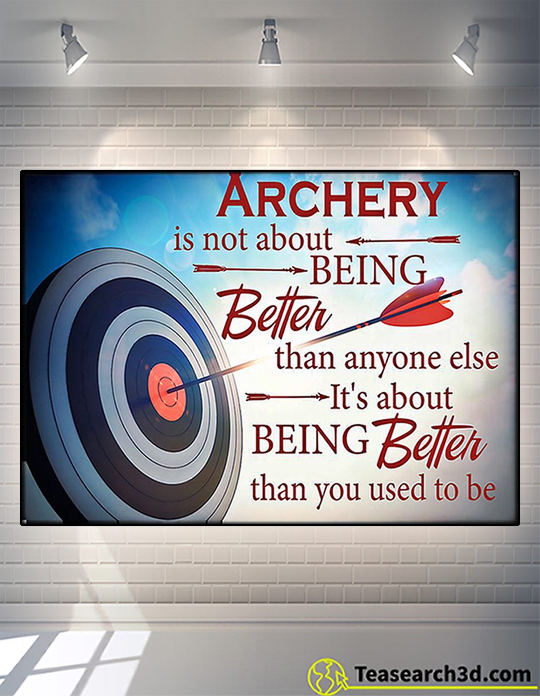 Archery is not about being better than anyone else poster A2