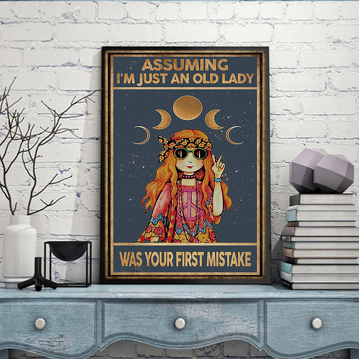 Assuming I'm just an old lady was your first mistake hippie girl poster A2