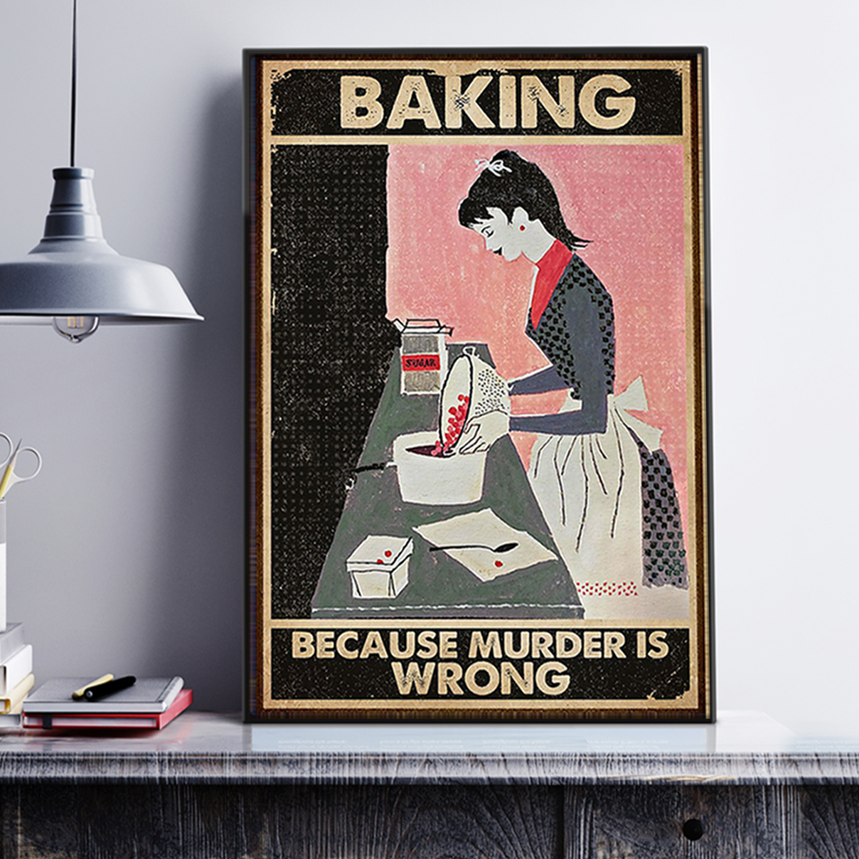 BAKING BECAUSE MURDER IS WRONG POSTER A1