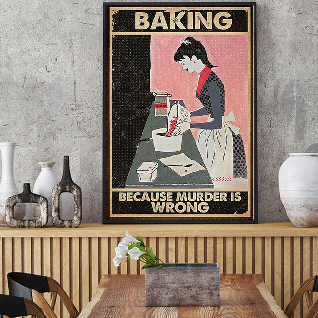 BAKING BECAUSE MURDER IS WRONG POSTER A2