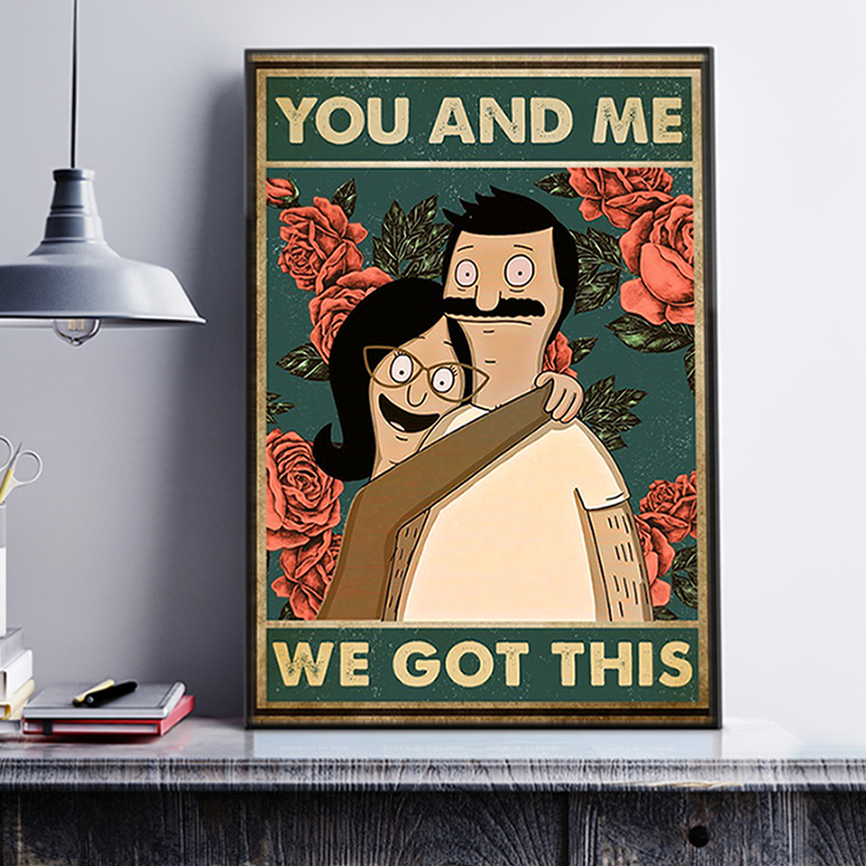 Belcher family you and me we got this poster A3