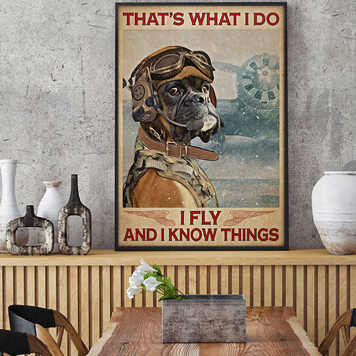 Boxer that's what I do I fly and I know things poster A1