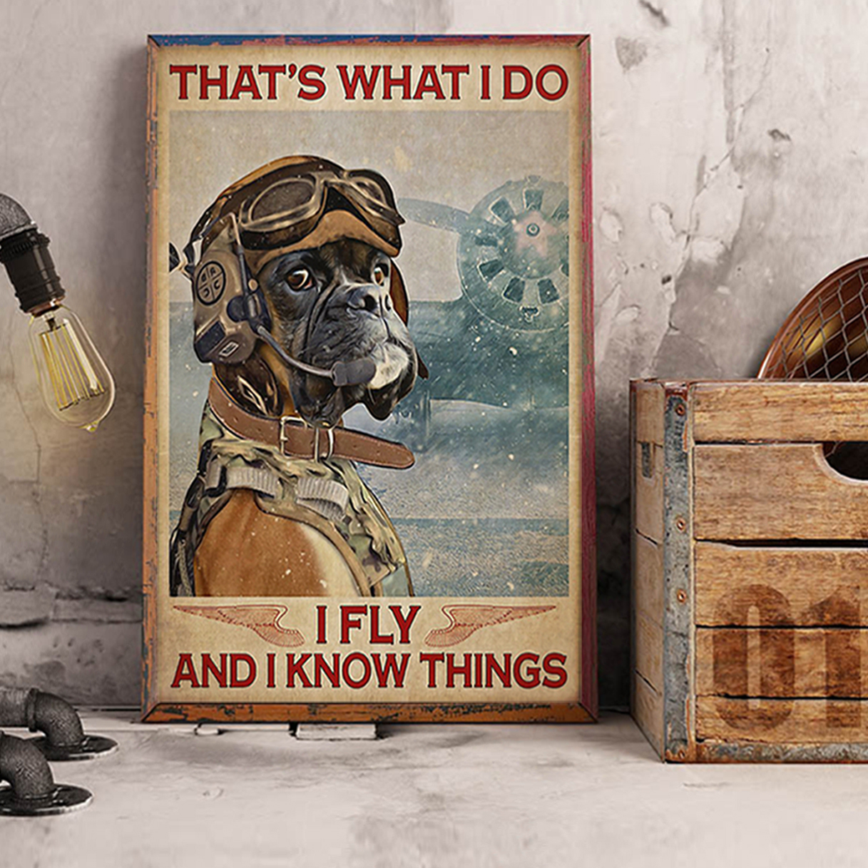 Boxer that's what I do I fly and I know things poster A3
