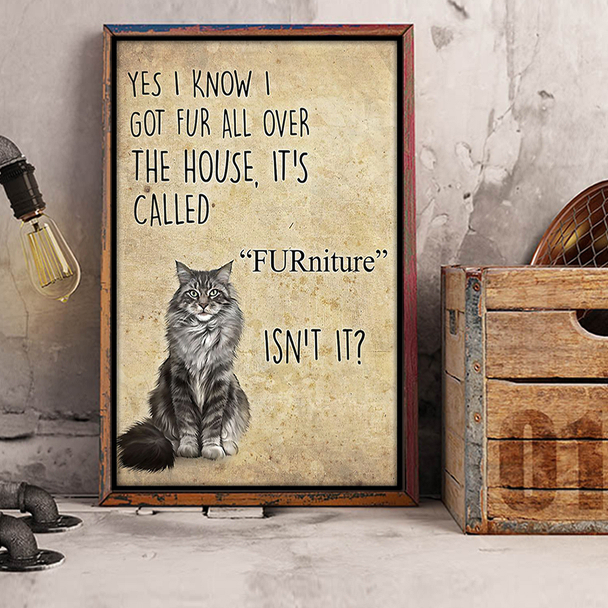 Cat FURniture isn't it poster A1