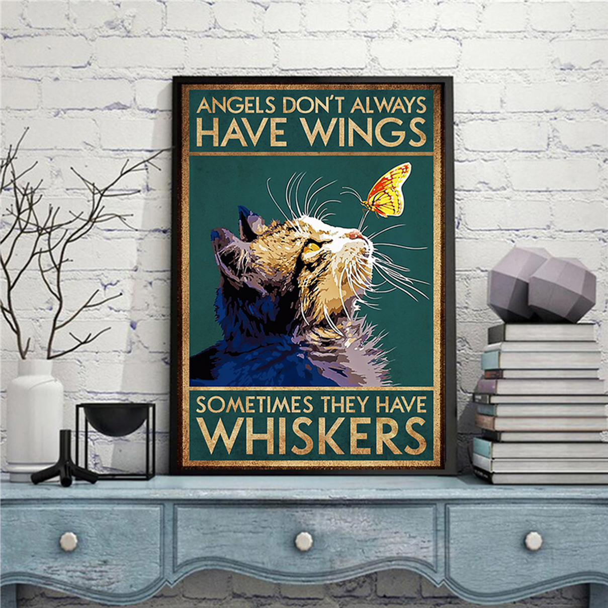 Cat and butterfly Angels don't alway have wings sometimes they have whiskers poster A1