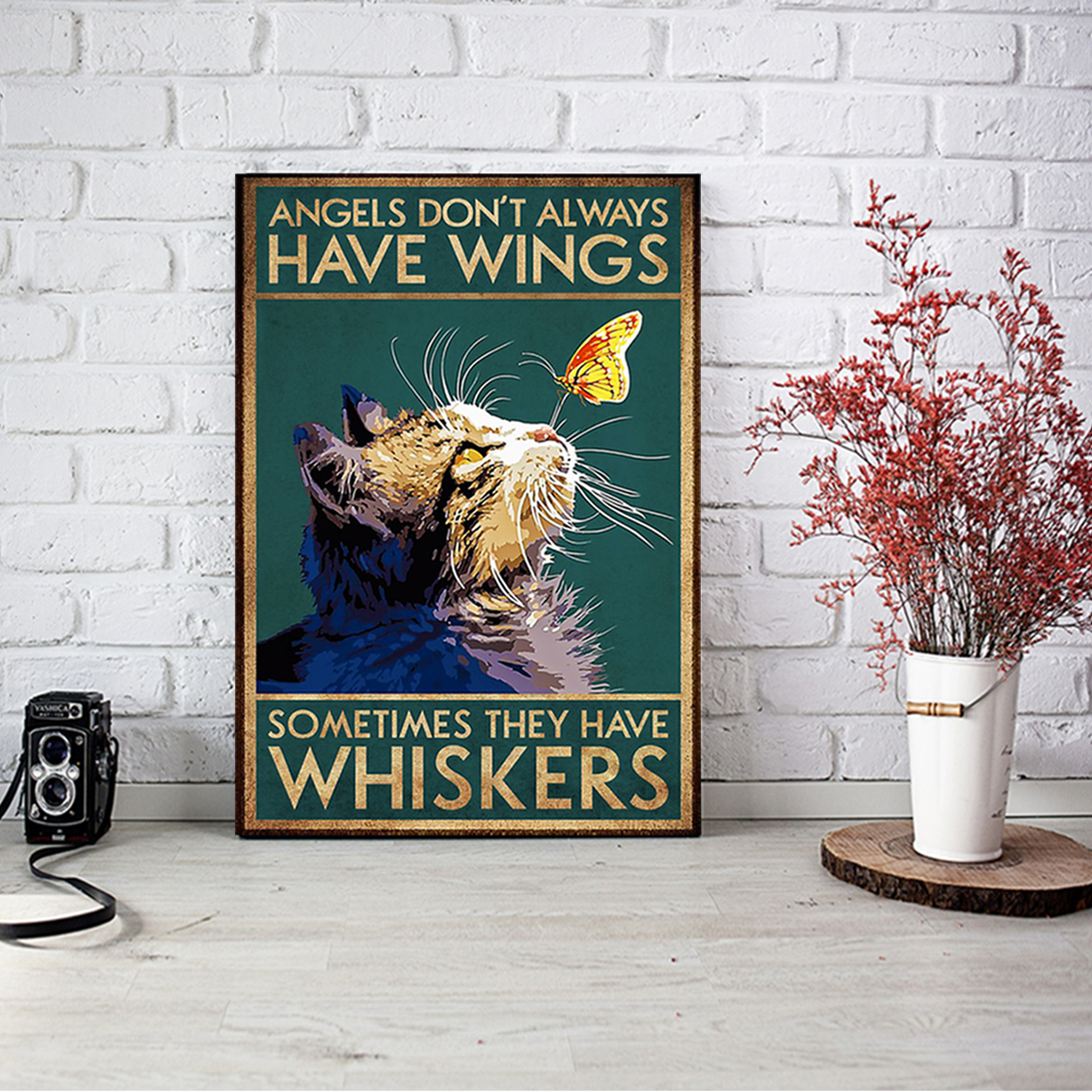 Cat and butterfly Angels don't alway have wings sometimes they have whiskers poster A3