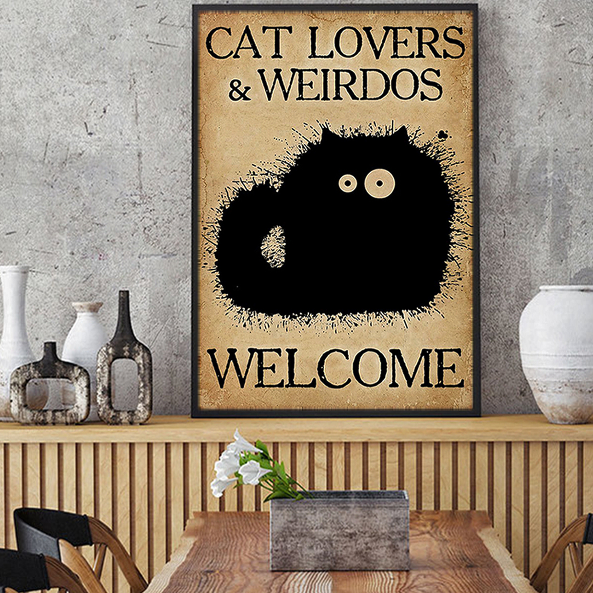 Cat lovers and weirdos welcome poster A1