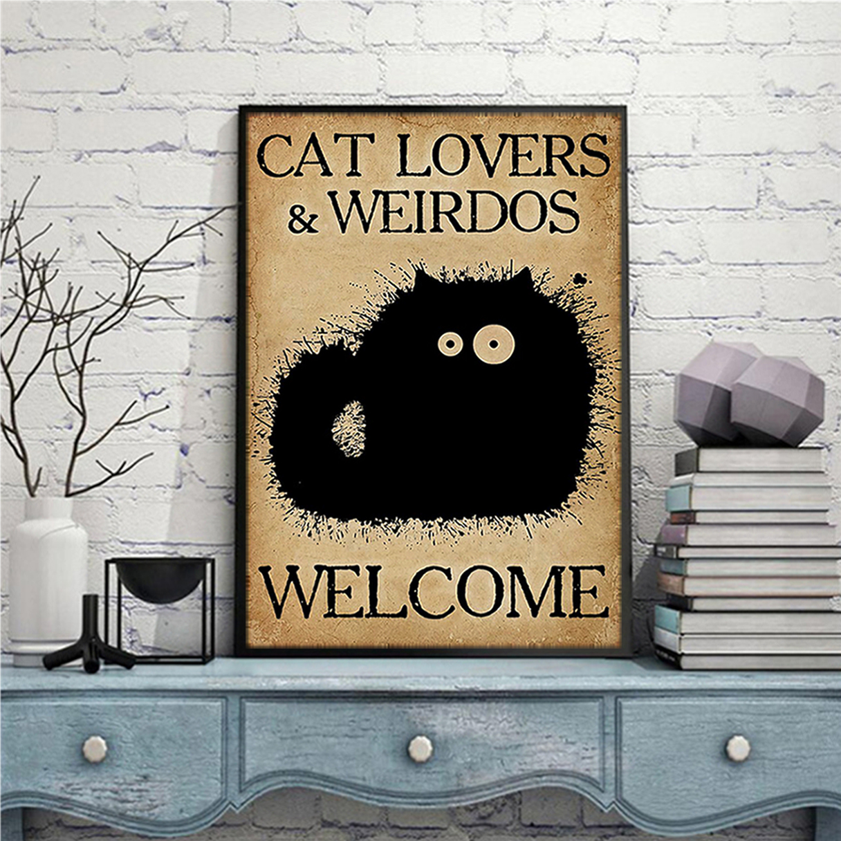 Cat lovers and weirdos welcome poster A2
