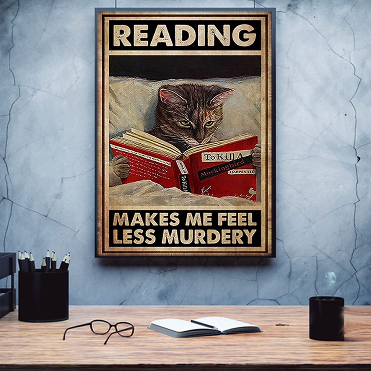 Cat reading makes me feel less murdery poster A3