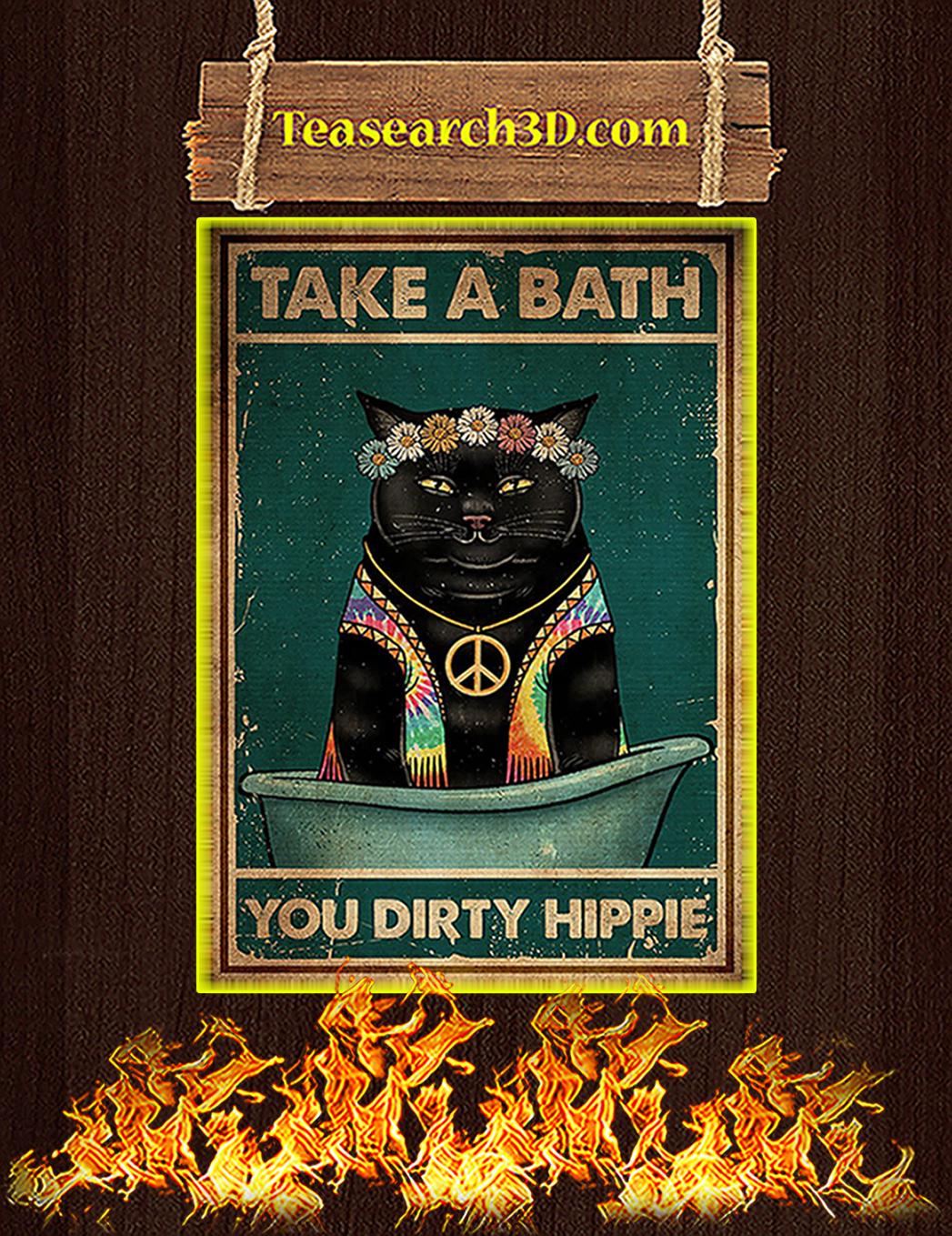 Cat take a bath you dirty hippie poster A1