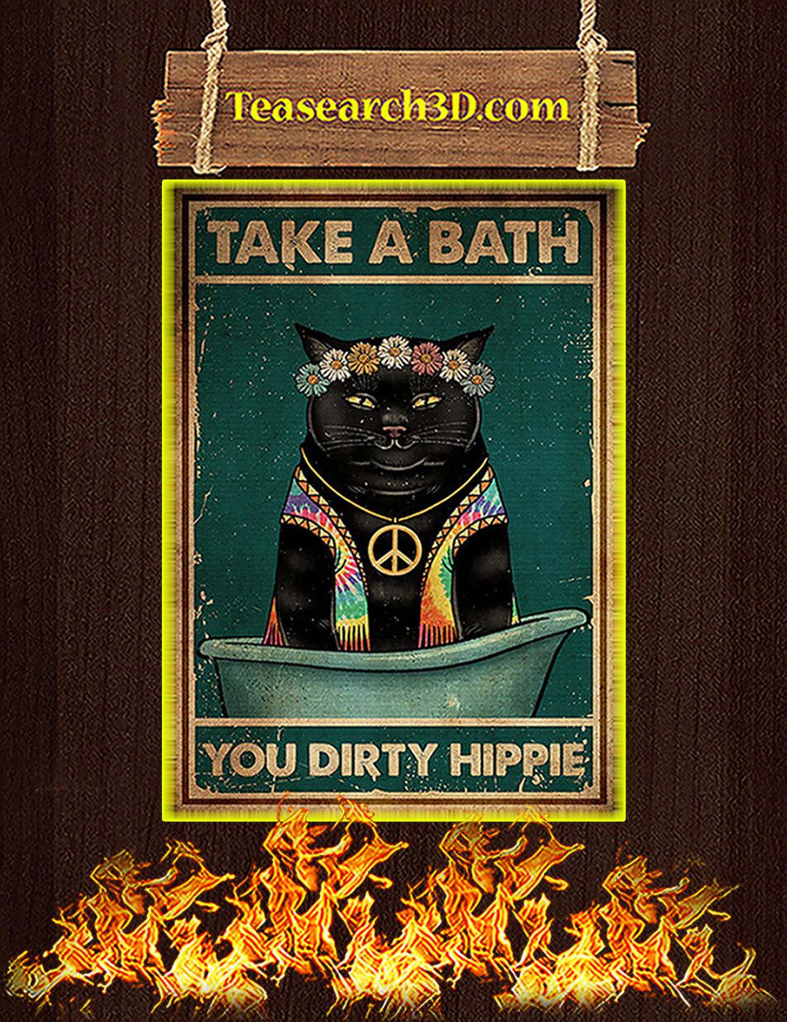 Cat take a bath you dirty hippie poster A3