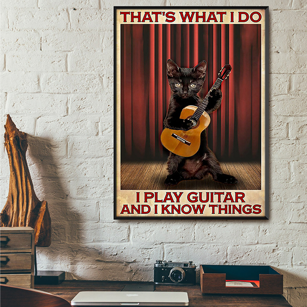 Cat that's what I do I play guitar and I know things poster A1
